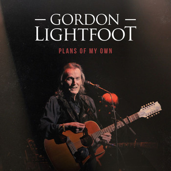 Gordon Lightfoot - Plans of My Own