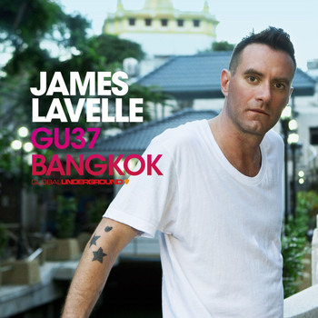 James Lavelle - Global Underground #37: James Lavelle - Bangkok