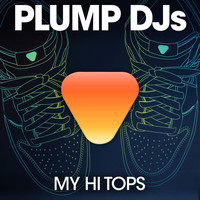 Plump DJs - My Hi Tops