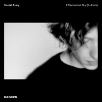 Daniel Avery - A Mechanical Sky (DJ-Kicks)