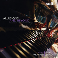 PianoDuo Takahashi Lehmann - Allusions and Beyond (Transcriptions and Transformations for Piano Duo) (Transcriptions and Transformations for Piano Duo)