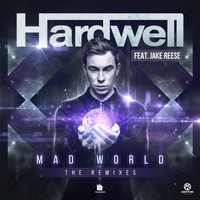 Hardwell feat. Jake Reese - Mad World (The Remixes)