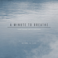 Trent Reznor and Atticus Ross - A Minute to Breathe