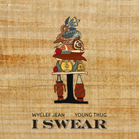 Wyclef Jean - I Swear (feat. Young Thug)