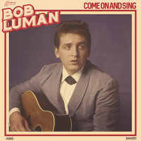 Bob Luman - Come on and Sing