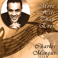 Charles Mingus - More Hits Than Ever