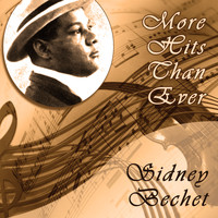 Sidney Bechet - More Hits Than Ever