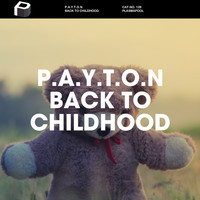 P.A.Y.T.O.N - Back To Childhood