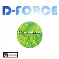 D-Force - Leave with Me