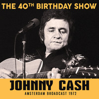 Johnny Cash - 40th Birthday Show (Live)