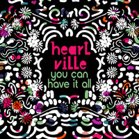 Heartville - You Can Have It All
