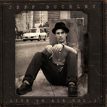 Jeff Buckley - Live on Air - Volume 1