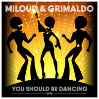 Miloud & Grimaldo - You Should Be Dancing