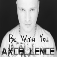 Axcel Lence - Be with You