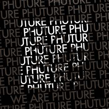 Phuture - We Are Phuture