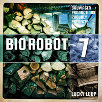 Lucky Loop - Bio Robot 7