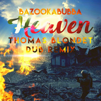 Bazookabubba - Heaven (Thomas Blondet Dub Remix)