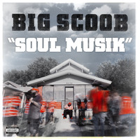 Big Scoob - Soul Musik (Explicit)