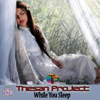 Thesan Project - While You Sleep