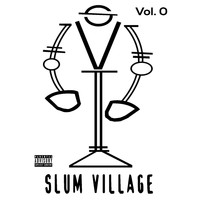 Slum Village - Slum Village, Vol. 0
