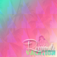 Roommate - Vacation