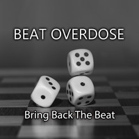 Beat Overdose - Bring Back the Beat
