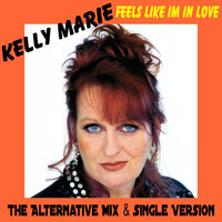 Kelly Marie - Feels Like I'm in Love (The Alternative Mix)