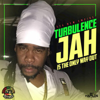 Turbulance - Jah Is the Only Way Out - EP