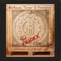 Bachman-Turner Overdrive - Live in Detroit, 1984