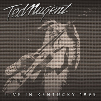 Ted Nugent - Live in Kentucky, 1995