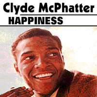 Clyde McPhatter - Happiness