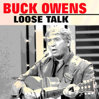 Buck Owens - Loose Talk