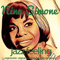 Nina Simone - Jazz Feeling (Original Artist, Original Recordings, Digitally Remastered)