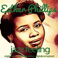 Esther Phillips - Jazz Feeling (Original Artist, Original Recordings, Digitally Remastered)