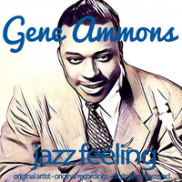 Gene Ammons - Jazz Feeling (Original Artist, Original Recordings, Digitally Remastered)