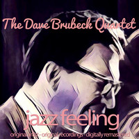 The Dave Brubeck Quartet - Jazz Feeling (Original Artist, Original Recordings, Digitally Remastered)