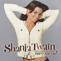Shania Twain - Party For Two (International Version)