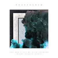 Phantogram - You Don't Get Me High Anymore (Miami Horror Remix)