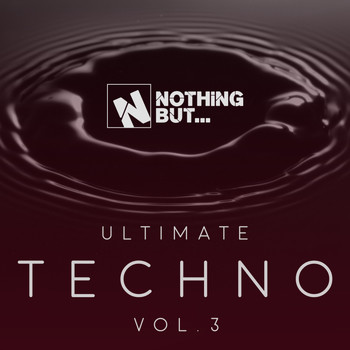 Various Artists - Nothing But... Ultimate Techno, Vol. 3