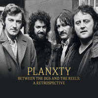 Planxty - Between The Jigs And The Reels: A Retrospective