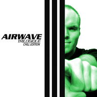 Airwave - Trilogique - Chill Edition
