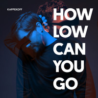 KAPPEKOFF - How Low Can You Go (When We're Together Naked)