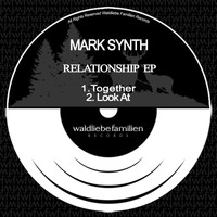 Mark Synth - Relationship EP