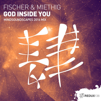 Fischer & Miethig - God Inside You (Mindsoundscapes 2016 Mix)