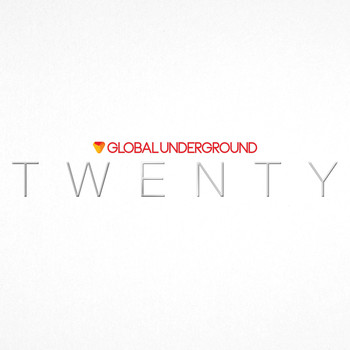 Various Artists - Global Underground: TWENTY (Explicit)