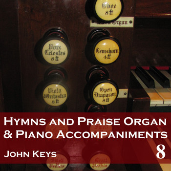 Hymns and Praise Organ and Piano Accompaniments, Vol  8