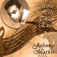 Johnny Mathis - More Hits Than Ever