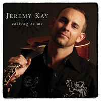 Jeremy Kay - Talking To Me