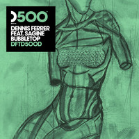 Dennis Ferrer - Bubbletop (feat. Sagine) (DF's Bubble Wrapped Mix)
