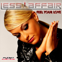 Less Affair - Feel Your Love